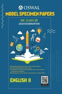 Oswal ISC Model Specimen Papers For Class - XII English - II (March 2020 Exams)