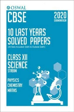Oswal CBSE Last 10 Years Solved Papers For Class - XII Science Stream (March 2020 Exams)