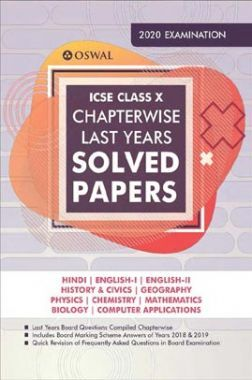 Oswal ICSE Chapterwise Last Years Solved Papers For Class - X (March 2020 Exams)