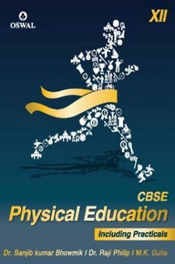 Oswal CBSE Physical Education (Including Practicals) For Class XII
