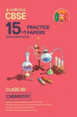Oswal CBSE 15 + 1 Practice Papers - Chemistry For Class XII (For 2020 Exams)