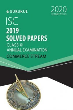 Oswal ISC 2019 Solved Papers - Annual Examination (Commerce Stream) For Class XI (For 2020 Exams)