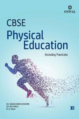 Oswal CBSE Physical Education For Class - XI (Including Practicals)
