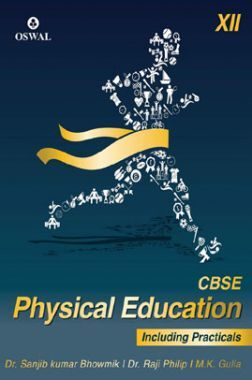 Oswal CBSE Physical Education For Class - XII (Including Practicals)