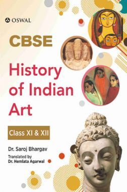 Oswal CBSE History of Indian Arts For Class XI & XII