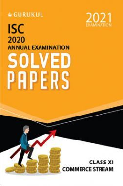 Oswal ISC 2020 Annual Examination Solved Papers For Class - XI Commerce Stream (March 2021 Exam)