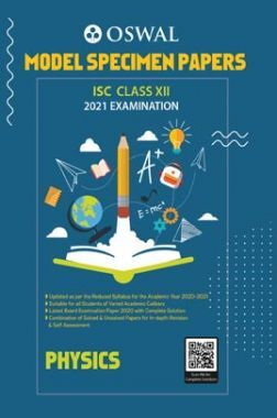Oswal ISC Model Specimen Papers For Class 12 Physics For 2021 Examination