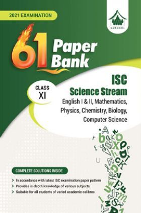 61 Paper Bank - Science Stream: ISC Class 11 For 2021 Examination