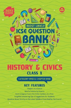 Most Likely Question Bank For History & Civics: ICSE Class 10 For 2022 Examination