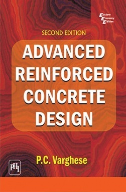 Download Advanced Reinforced Concrete Design by VARGHESE, P  C  PDF Online