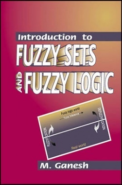 Introduction To Fuzzy Sets And Fuzzy Logic