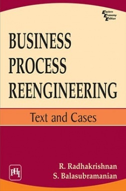 Business Process Reengineering : Text And Cases