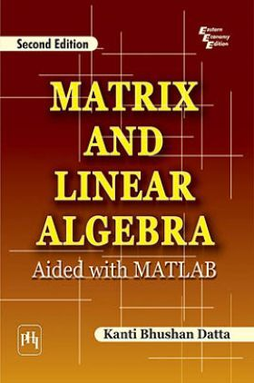 Matrix And Linear Algebra : Aided With Matlab
