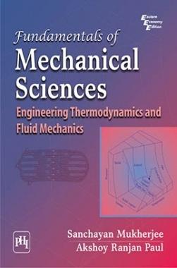 Fundamentals Of Mechanical Sciences : Engineering Thermodynamics And Fluid Mechanics