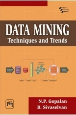 Download Data Mining : Techniques And Trends by SIVASELVAN, B  , GOPALAN,  N  P  PDF Online