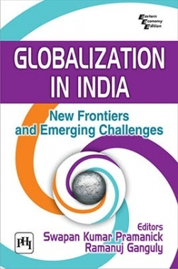 Globalization In India : New Frontiers And Emerging Challenges