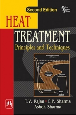 Heat Treatment : Principles And Techniques
