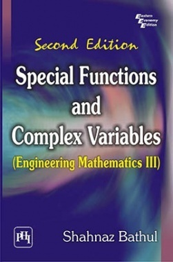 Download Special Functions And Complex Variables : (Engineering Mathematics  III) by Shahnaz Bathul PDF Online