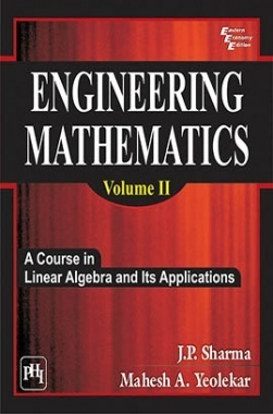 Download Engineering Mathematics Volume 2 by SHARMA, J  P  , YEOLEKAR,  MAHESH A  PDF Online