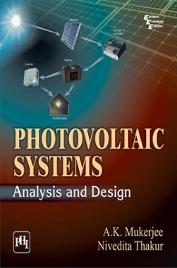 Download Photovoltaic Systems : Analysis And Design by MUKERJEE, A  K  ,  THAKUR, NIVEDITA PDF Online