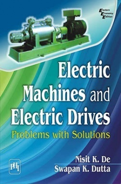 Electric Machines And Electric Drives : Problems With Solutions