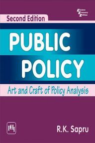 Public Policy : Art And Craft Of Policy Analysis