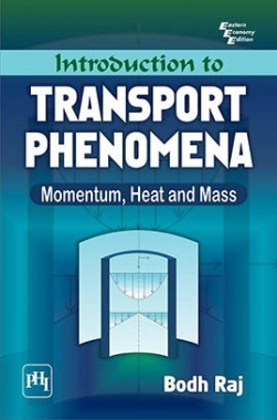 Introduction To Transport Phenomena : Momentum,Heat And Mass