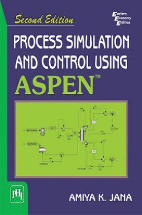 Process Simulation And Control Using Aspen™