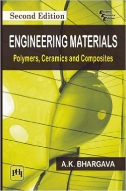 Engineering Materials : Polymers,Ceramics And Composites