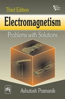Download Electromagnetism: Problems With Solutions by PRAMANIK, ASHUTOSH  PDF Online