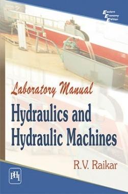 Download Laboratory Manual Hydraulics And Hydraulic Machines by RAIKAR, R   V  PDF Online