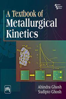 A Textbook Of Metallurgical Kinetics