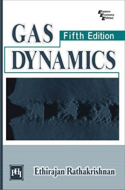 Download Gas Dynamics by Ethirajan Rathakrishnan PDF Online