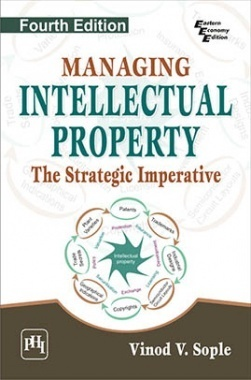 Managing Intellectual Property: The Strategic Imperative