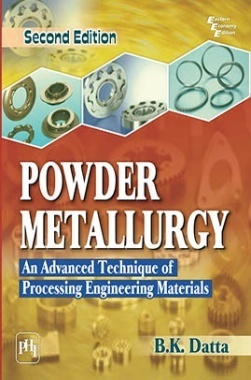Powder Metallurgy: An Advanced Technique Of Processing Engineering Materials