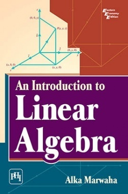 Download An Introduction To Linear Algebra by MARWAHA, ALKA PDF Online