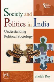 Society And Politics In India Understanding Political Sociology