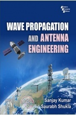 Download Wave Propagation And Antenna Engineering by KUMAR, SANJAY ,  SHUKLA, SAURABH PDF Online