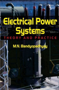 Electrical Power Systems : Theory And Practice