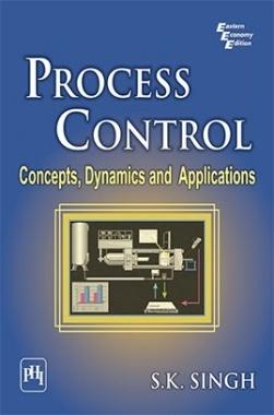 Process Control : Concepts, Dynamics And Applications