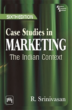 Case Studies In Marketing : The Indian Context