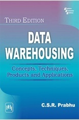 Download Data Warehousing : Concepts, Techniques, Products And Applications  by C S R Prabhu PDF Online
