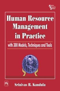 Human Resource Management In Practice With 300 Models, Techniques And Tools