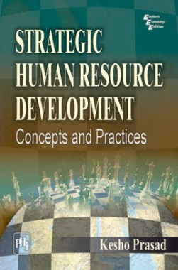 Strategic Human Resource Development: Concepts And Practices