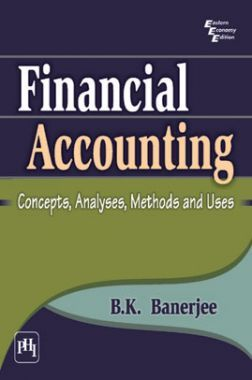 Financial Accounting: Concepts, Analysis, Methods And Uses
