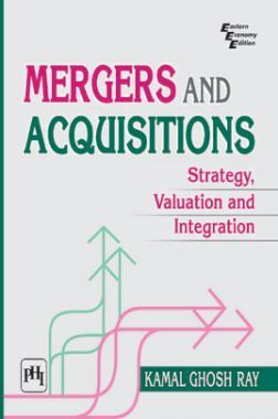 Mergers And Acquisitions: Strategy, Valuation And Integration