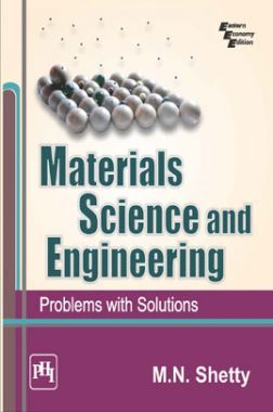 Materials Science And Engineering : Problems With Solutions