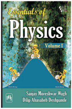 Essentials Of Physics Volume - I