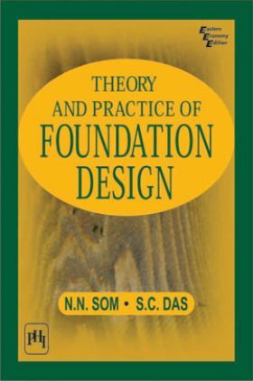 Theory And Practice Of Foundation Design
