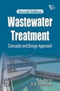 Wastewater Treatment : Concepts And Design Approach